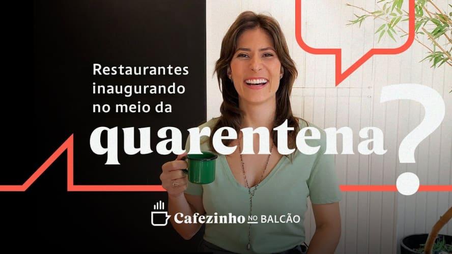 Restaurantes inaugurando no meio da quarentena?