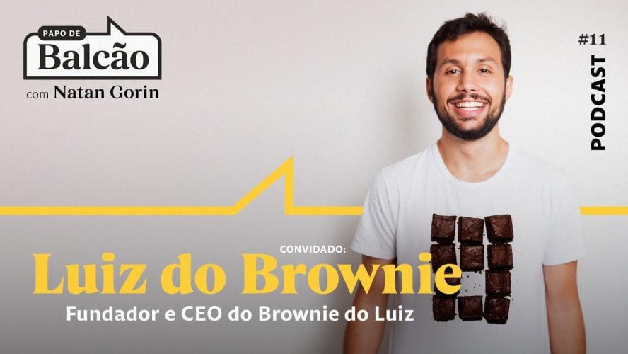 PDB 11 – Luiz do Brownie ensina sua receita de empreendedorismo
