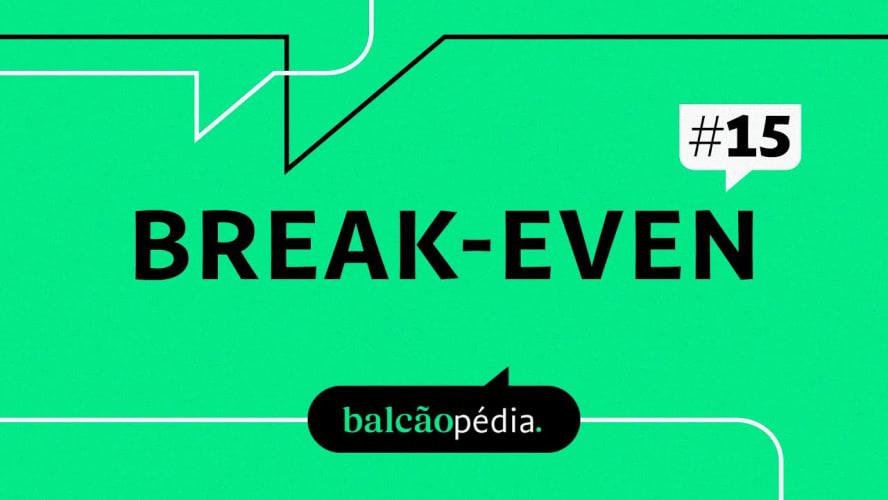 O que é Break-Even?