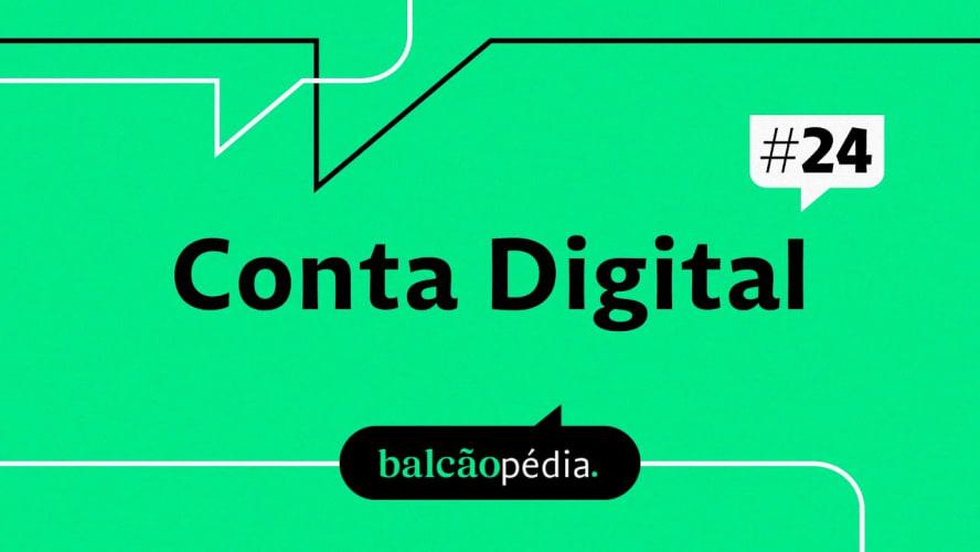 O que é Conta Digital?