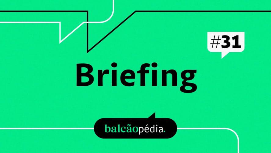 O que é Briefing?