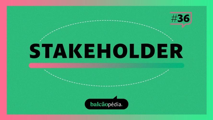 O que são Stakeholders?