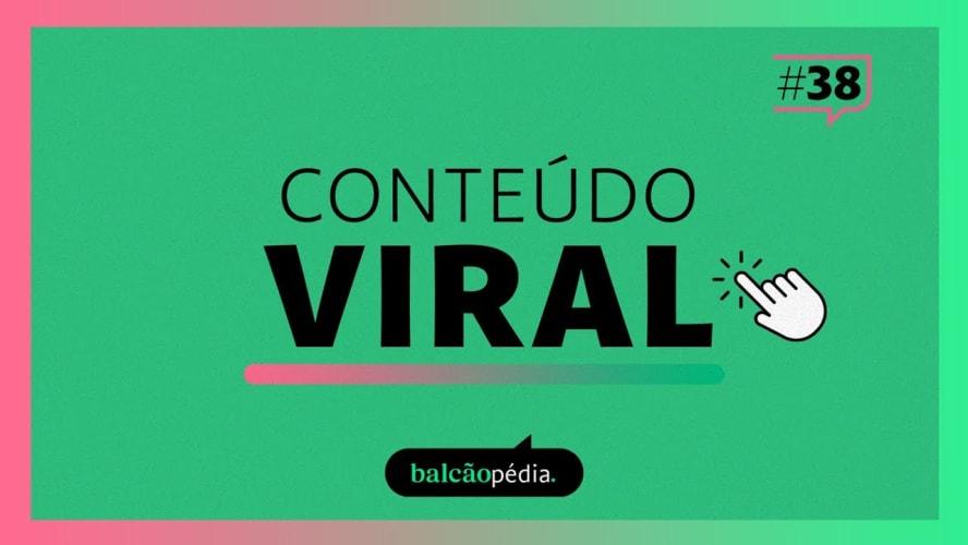O que é Conteúdo Viral?