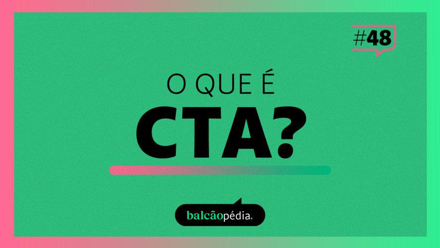 O que é CTA?