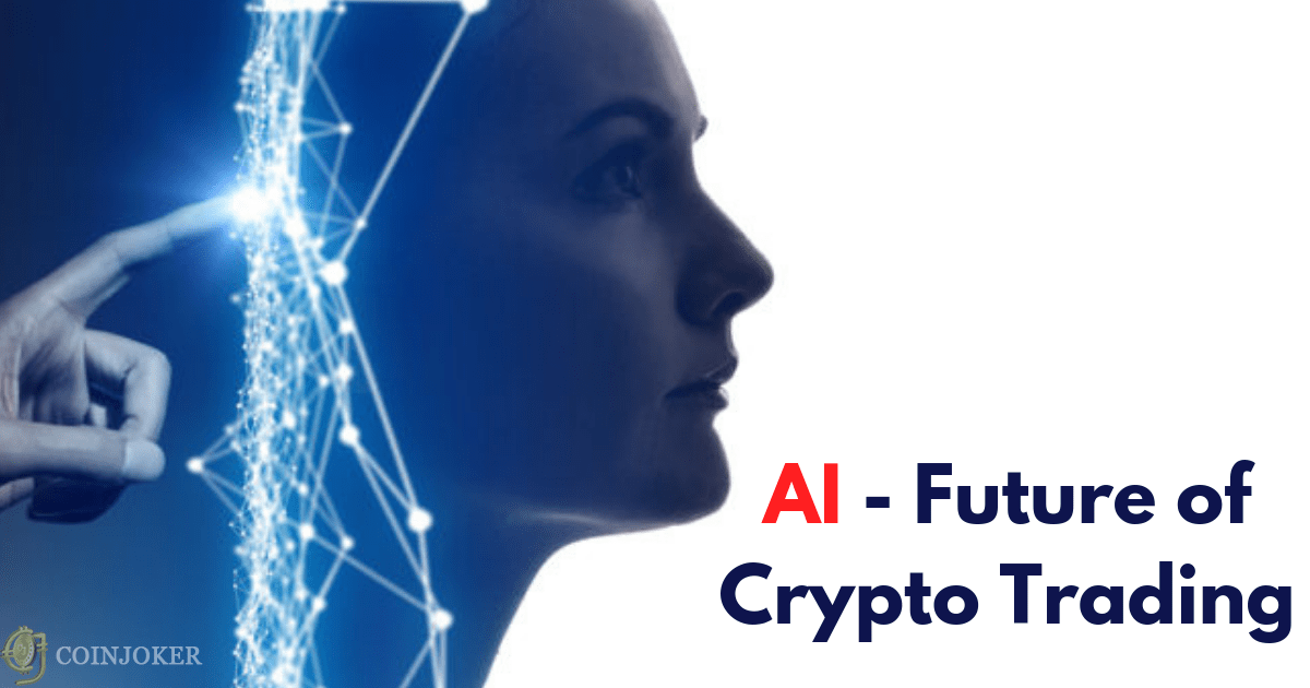 https://res.cloudinary.com/duooifxwj/image/upload/v1545204534/coinjoker/artificial-intelligence-future-of-crypto-trading-coinjokerblog.png