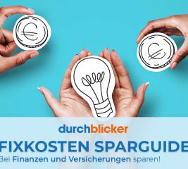Fixkosten senken: Bei Girokonto, Kredit und Versicherungen sparen