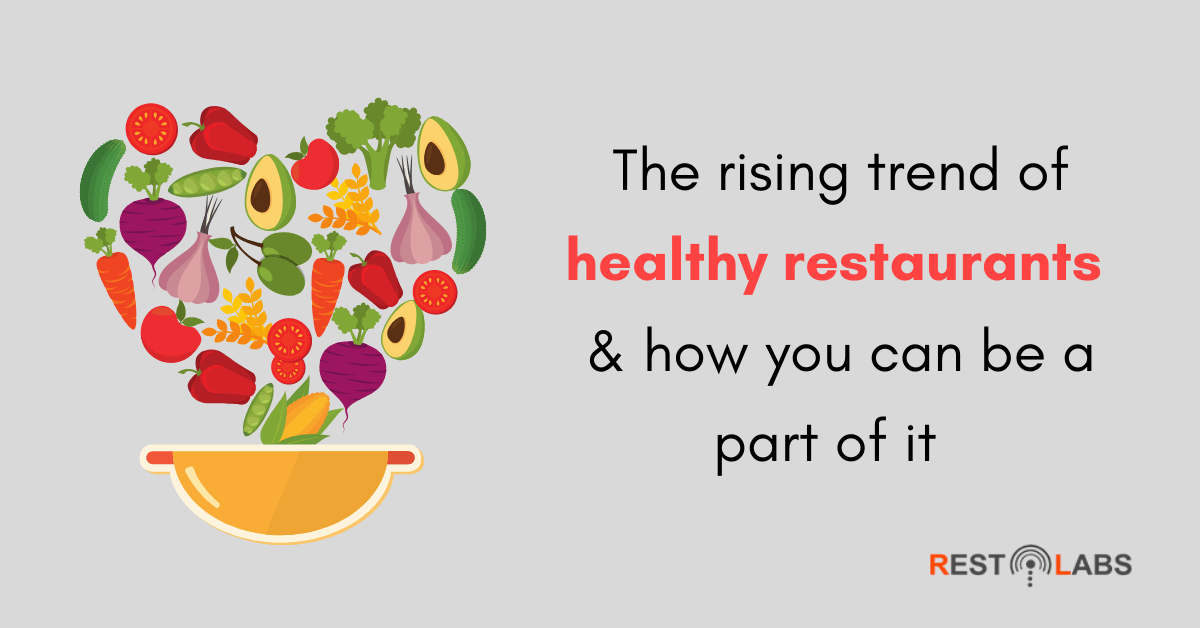 Restaurant Guide: The rising trend of health food businesses and how you can be a part of it