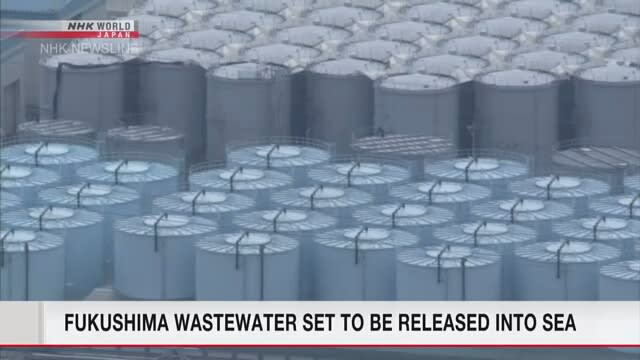 Fukushima wastewater set to be released into sea | NHK WORLD-JAPAN News