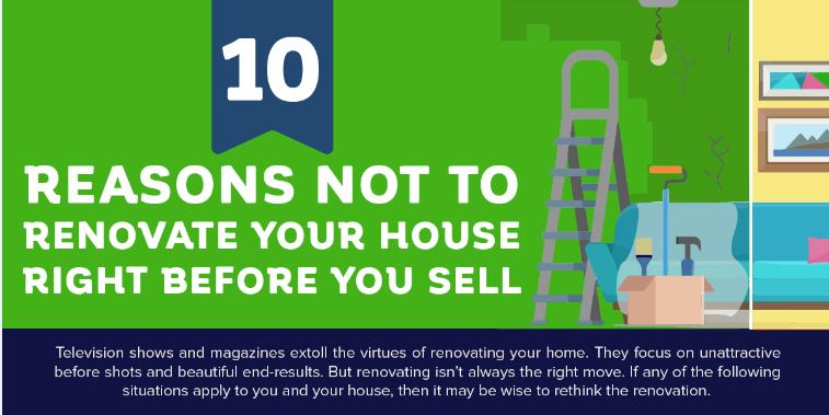 [Infographic] 10 Reasons Not to Renovate Your House Right Before You Sell
