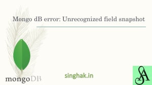 MongoDB error: mongoexport or mongodump Unrecognized field snapshot