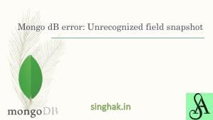 MongoDB error: mongoexport or mongodump Unrecognized field snapshot