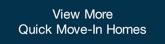 View More Quick Move In Homes