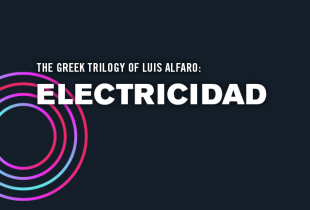 The Greek Trilogy of Luis Alfaro: 'Electricidad'