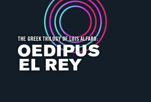 The Greek Trilogy of Luis Alfaro: 'Oedipus El Rey'