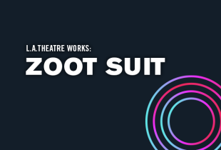L.A. Theatre Works: 'Zoot Suit'