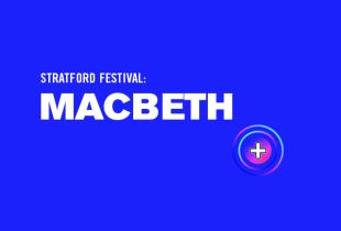The Stratford Festival: 'Macbeth'