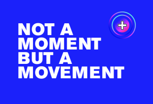 Not a Moment, But a Movement