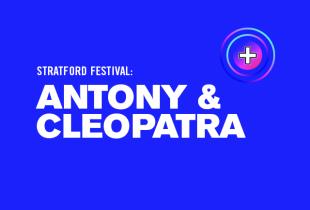 The Stratford Festival: 'Antony and Cleopatra'
