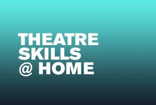 Theatre Skills @ Home