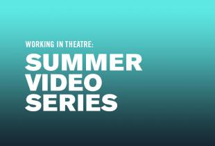 Working in Theatre Summer 2020 Series