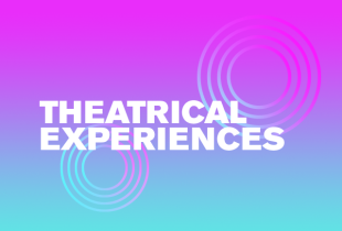 Theatrical Experiences