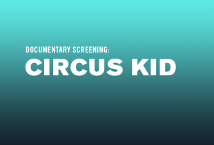'Circus Kid' Documentary Screening