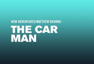 Matthew Bourne's 'The Car Man'