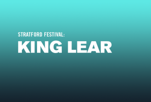 The Stratford Festival presents: 'King Lear'