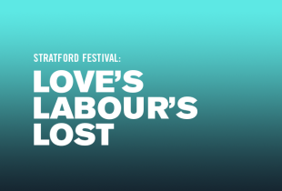 The Stratford Festival presents: 'Love's Labour's Lost'