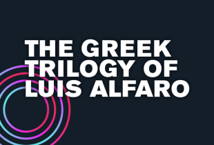 The Greek Trilogy of Luis Alfaro
