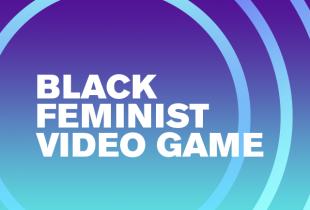 'Black Feminist Video Game'