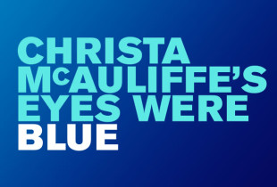 L.A. Writers' Workshop Festival: 'Christa McAuliffe's Eyes Were Blue'