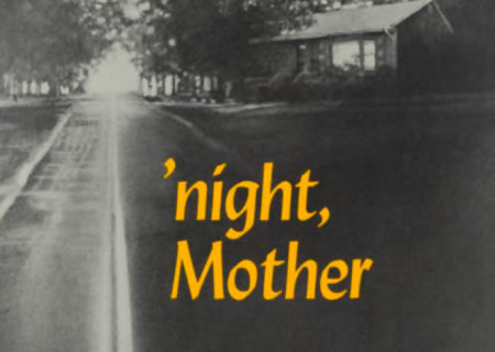 'night Mother won the Pulitzer Prize for Drama in 1983.