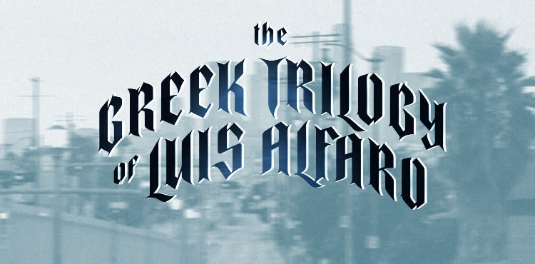 'The Greek Trilogy of Luis Alfaro'