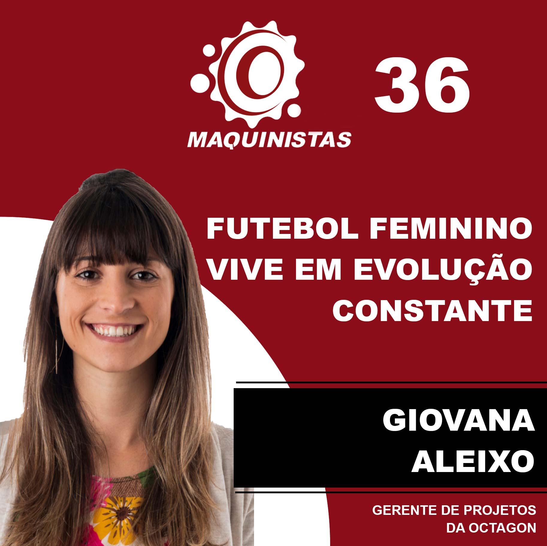 Maquinistas #36: Futebol feminino vive em evolução constante