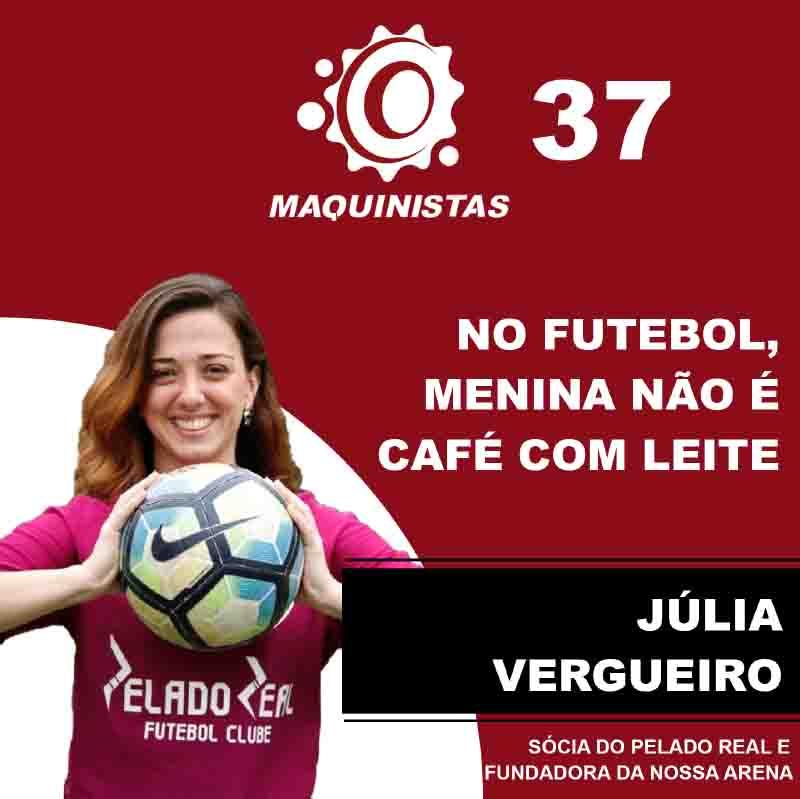 Maquinistas #37: No futebol, menina não é café com leite