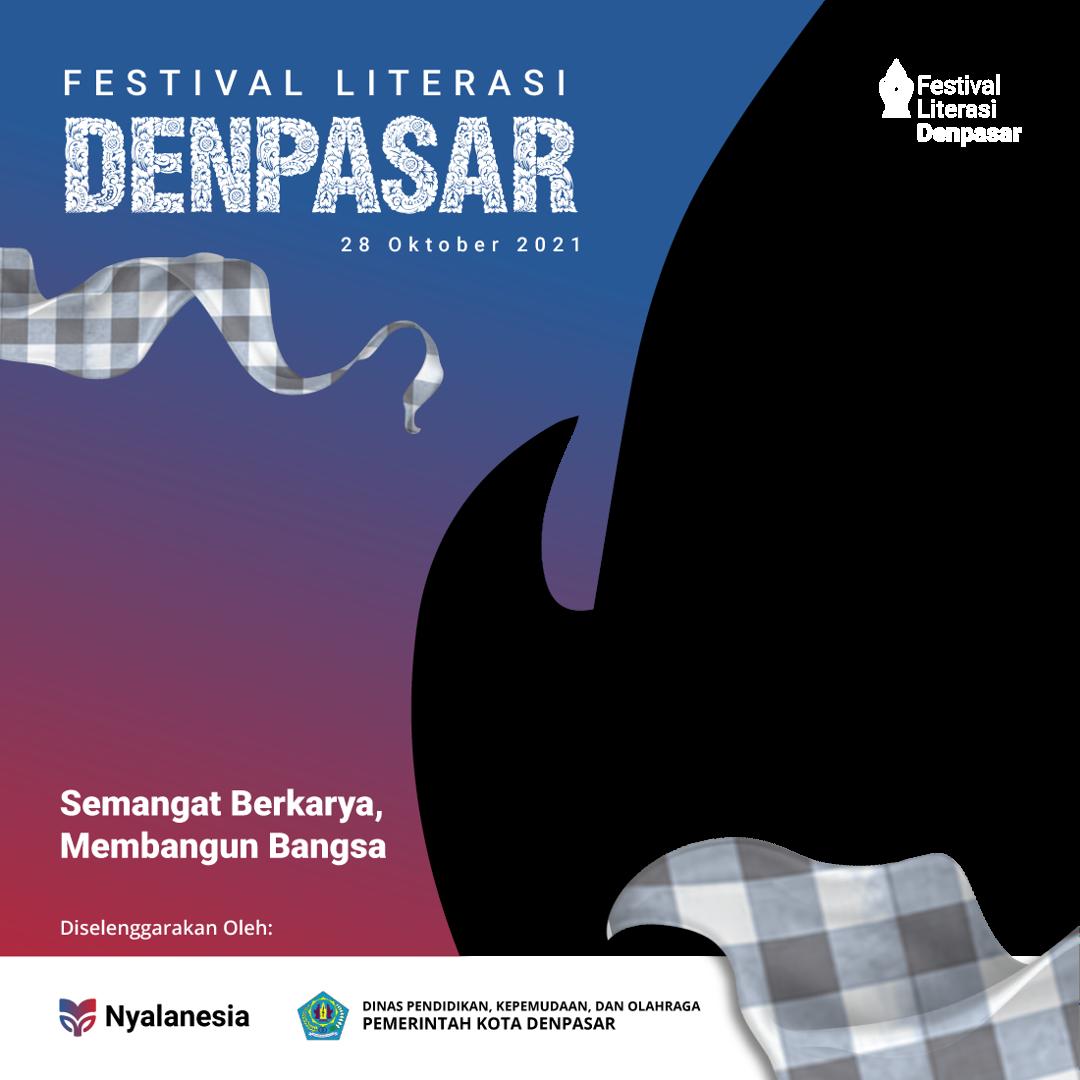Twibbon untuk Festival Literasi Denpasar 2021 FREE buatan Nyalanesia