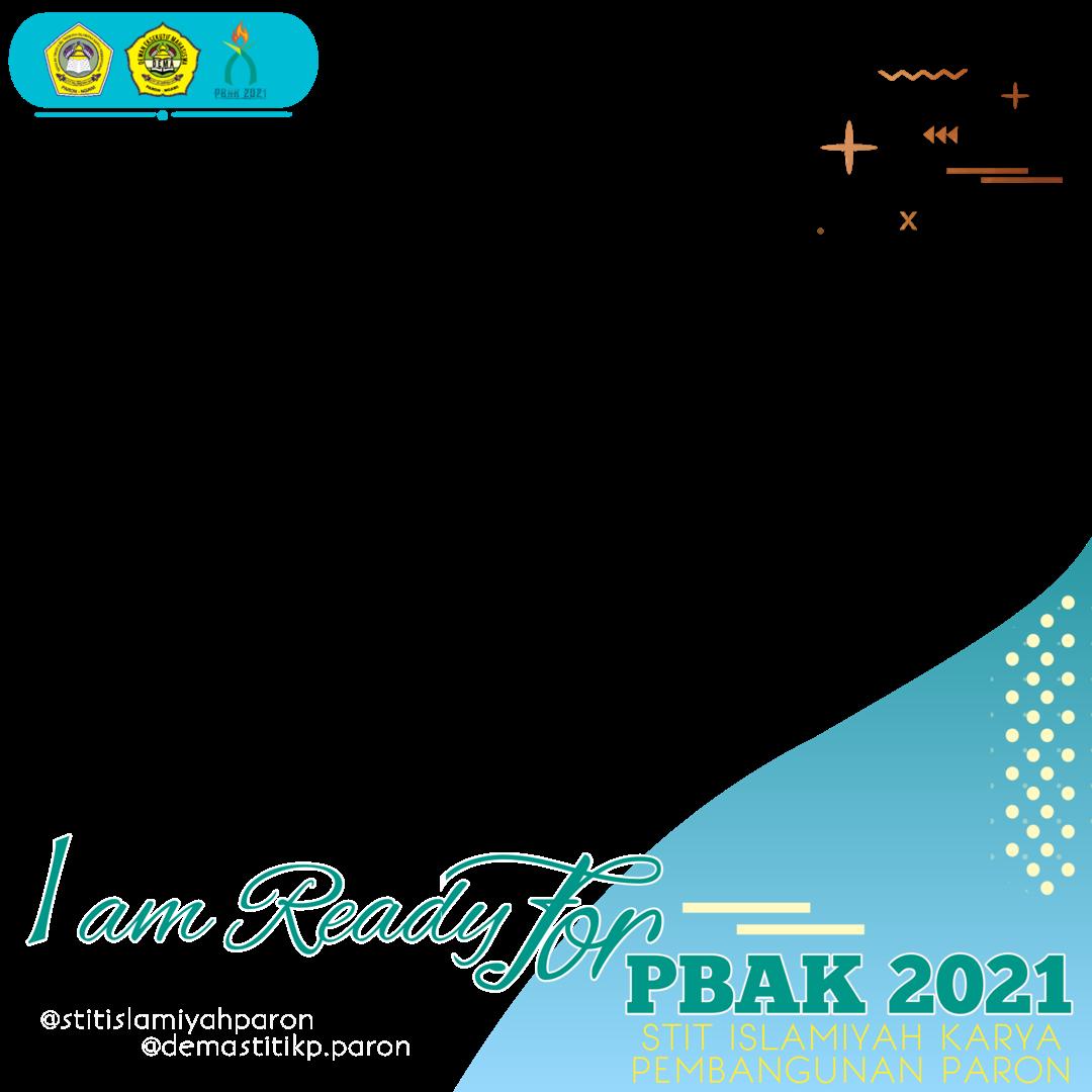 Download Twibbon PBAK 2021 STIT ISLAMIYAH KARYA PEMBANGUNAN PARON Keren buatan Irvan Romdani