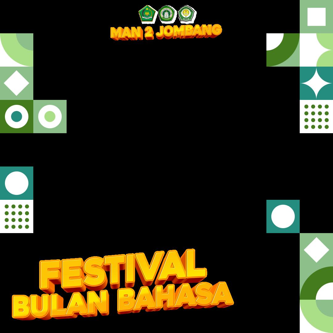 Download Twibbon Twibbon Festival Bulan Bahasa MAN 2 Jombang Terbaru buatan Perpustakaan MAN 2 Jombang
