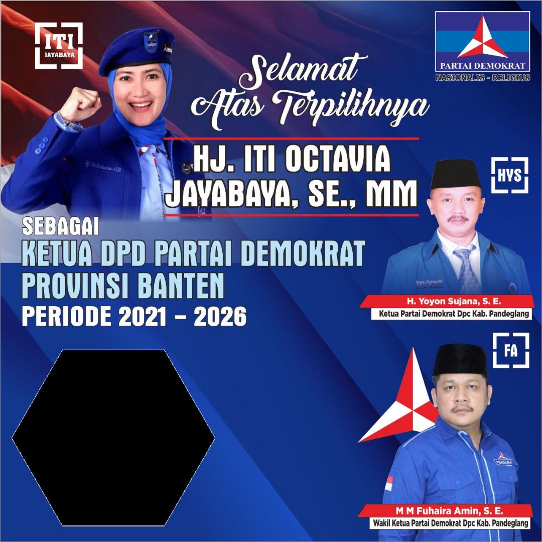 Twibbon Selamat Atas Terpilihnya Ketua DPD Partai Demokrat Banten Bu Hj. Iti Octavia Background PNG buatan Abi Na Dira