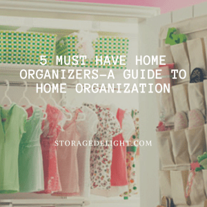 5 must have home organizers