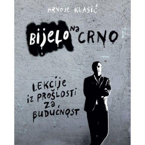 """Promocija knjige Hrvoja Klasića """"Bijelo na crno: lekcije iz prošlosti za budućnost"""""""