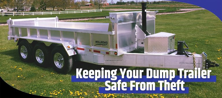 How To Keep Your Dump Trailer Safe From Theft