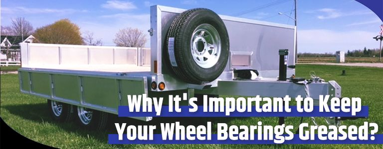Why It's Important to Keep Your Wheel Bearings Greased