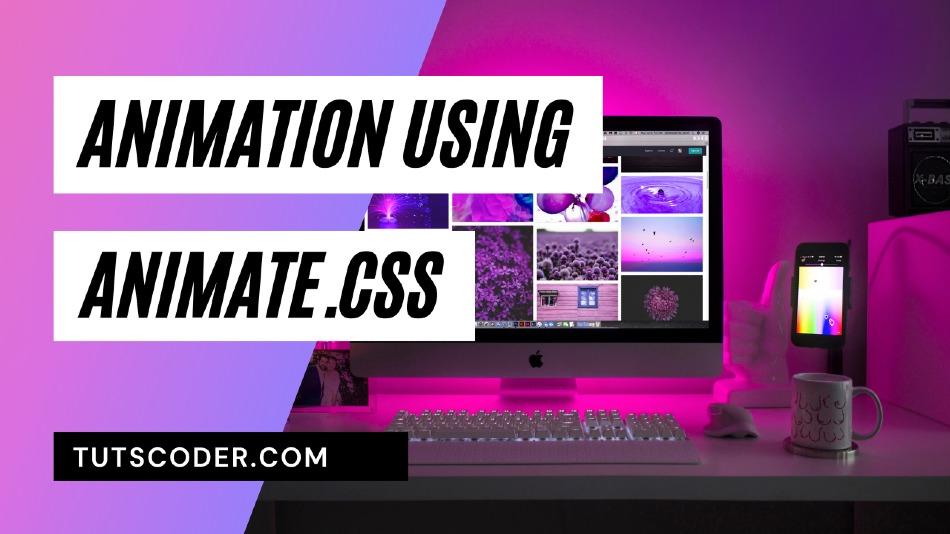 How to Create Amazing Animation using Animate.css