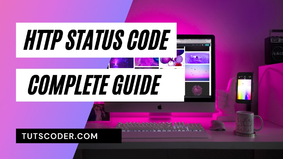 A Complete Guide and list of HTTP status code