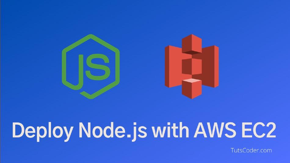 Deploy a Node.js Application On AWS EC2 Server