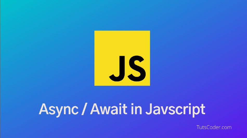 Async/Await in Javscript