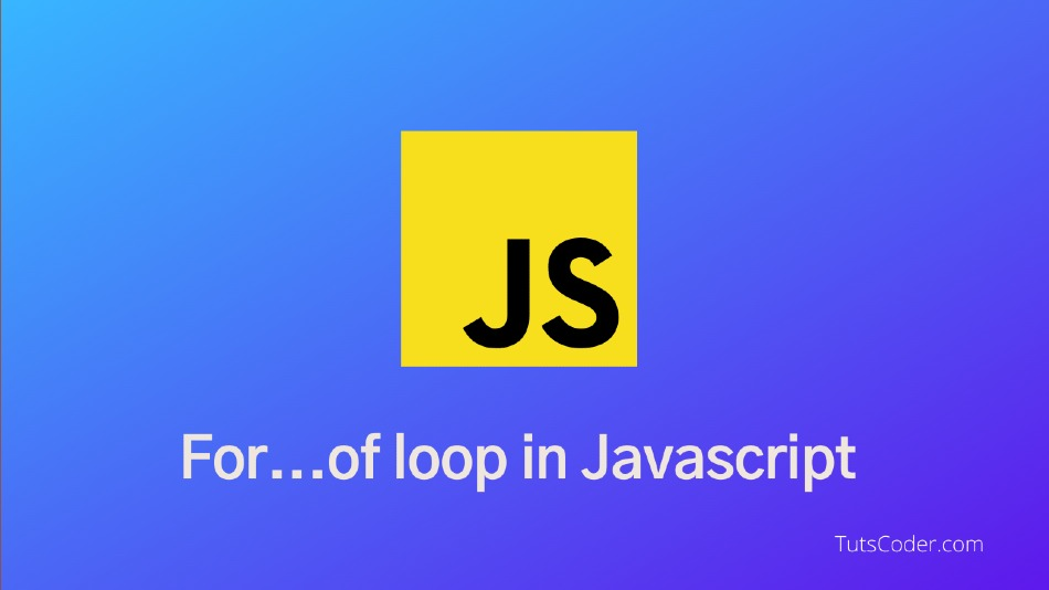 Introduction to JavaScript for…of Loop in ES6