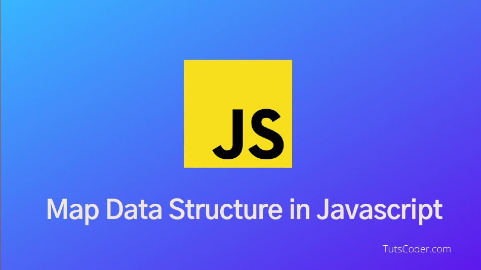 Map Data Structure in JavaScript